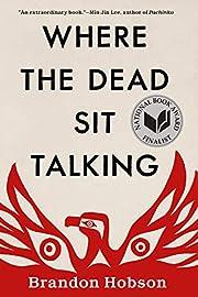 Where the Dead Sit Talking de Brandon Hobson