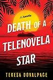 Death of a Telenovela Star (A Novella) (A Havana Mystery Book 3)