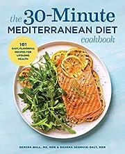The 30-Minute Mediterranean Diet Cookbook:…
