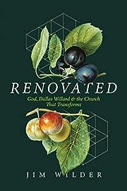 Renovated: God, Dallas Willard, and the…