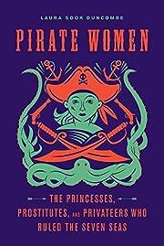 Pirate Women: The Princesses, Prostitutes,…