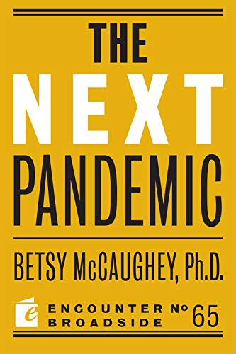 The Next Pandemic by Betsy McCaughey, Ph.D.