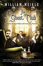 The Ghost Club: Newly Found Tales of…