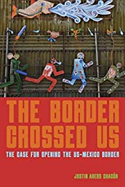The Border Crossed Us: The Case for Opening…