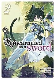 Reincarnated as a Sword (Light Novel) Vol. 2…
