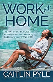 Work at Home: The No-Nonsense Guide to…