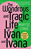 The Wondrous and Tragic Life of Ivan and Ivanna