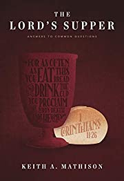 The Lord's Supper: Answers to Common…