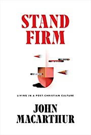 Stand Firm: Living in a Post-Christian…