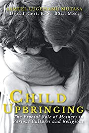 Child Upbringing: The Pivotal Role of…