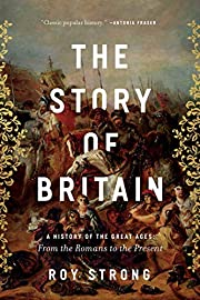 The Story of Britain: A History of the Great…