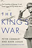 The King's war : the friendship of George VI and Lionel Logue during World War II / Mark Logue and Peter Conradi
