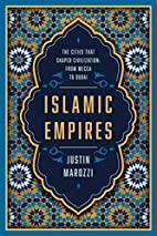 Islamic Empires: The Cities that Shaped…