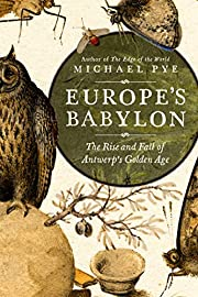 Europe's Babylon: The Rise and Fall of…