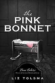 The Pink Bonnet: True Colors: Historical…