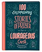 100 Extraordinary Stories of Prayer for…
