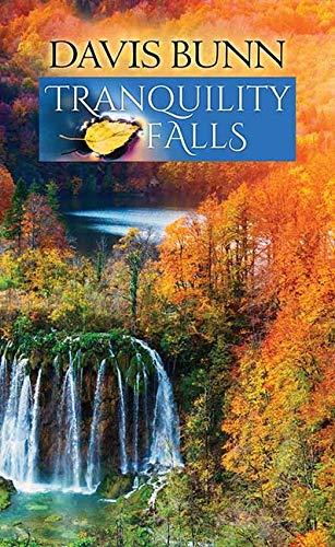 Tranquility Falls by Davis Bunn