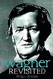 Wagner revisited / Milton Brener