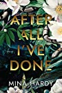 After All I've Done: A Novel - Mina Hardy
