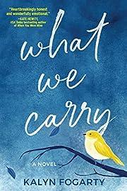 What We Carry: A Novel av Kalyn Fogarty