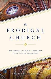 The Prodigal Church por Brandon McGinley