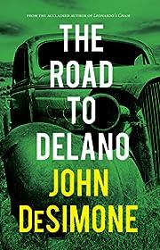 The Road to Delano de John DeSimone