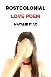 Postcolonial Love Poem af Natalie Diaz