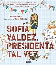 Sofía Valdez, presidenta tal vez / Sofia…