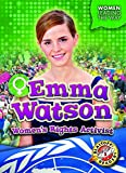 Emma Watson : women's rights activist / by Kate Moening