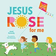 Jesus Rose for Me: The True Story of Easter…