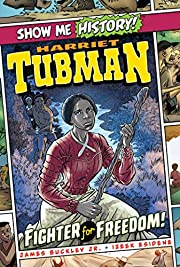 Harriet Tubman: Fighter for Freedom! (Show…