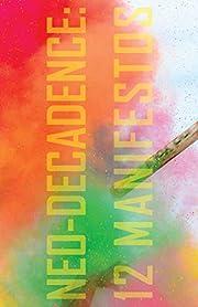 Neo-Decadence: 12 Manifestos