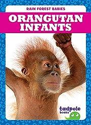 Orangutan Infants (Tadpole Books: Rain…