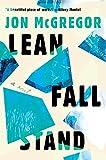 Lean Fall Stand: A Novel de Jon Mcgregor