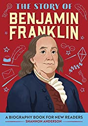The Story of Benjamin Franklin: A Biography…