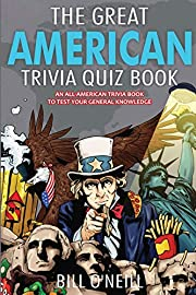 The Great American Trivia Quiz Book: An…