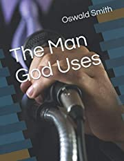 The Man God Uses av Oswald J Smith