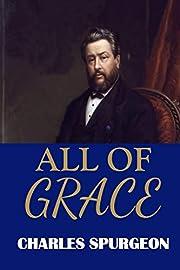 All of Grace (C. H. Spurgeon) av Charles…