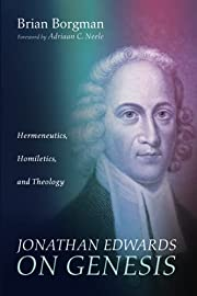 Jonathan Edwards on Genesis de Brian Borgman