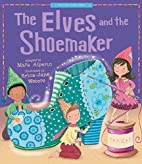 The Elves and the Shoemaker (My First Fairy…