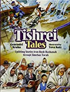 Tishrei Tales - Uplifting Stories from Rosh…