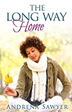 The Long Way Home by Andrena Sawyer