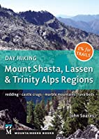 Day Hiking: Mount Shasta, Lassen & Trinity:…