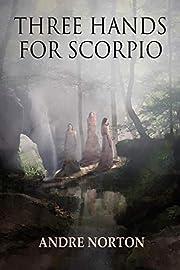 Three Hands For Scorpio af Andre Norton
