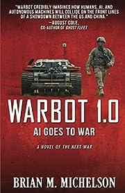 Warbot 1.0: AI Goes to War de Brian M.…