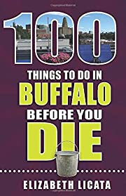 100 Things to Do in Buffalo Before You Die…