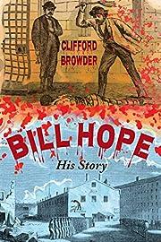 Bill Hope: His Story de Clifford Browder
