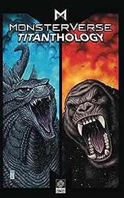 Monsterverse Titanthology Vol 1 (1) de Arvid…