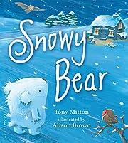 Snowy Bear de Tony Mitton