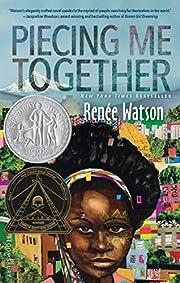 Piecing Me Together por Renée Watson